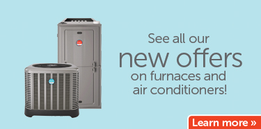 See all of our deals on furnaces and air conditioners