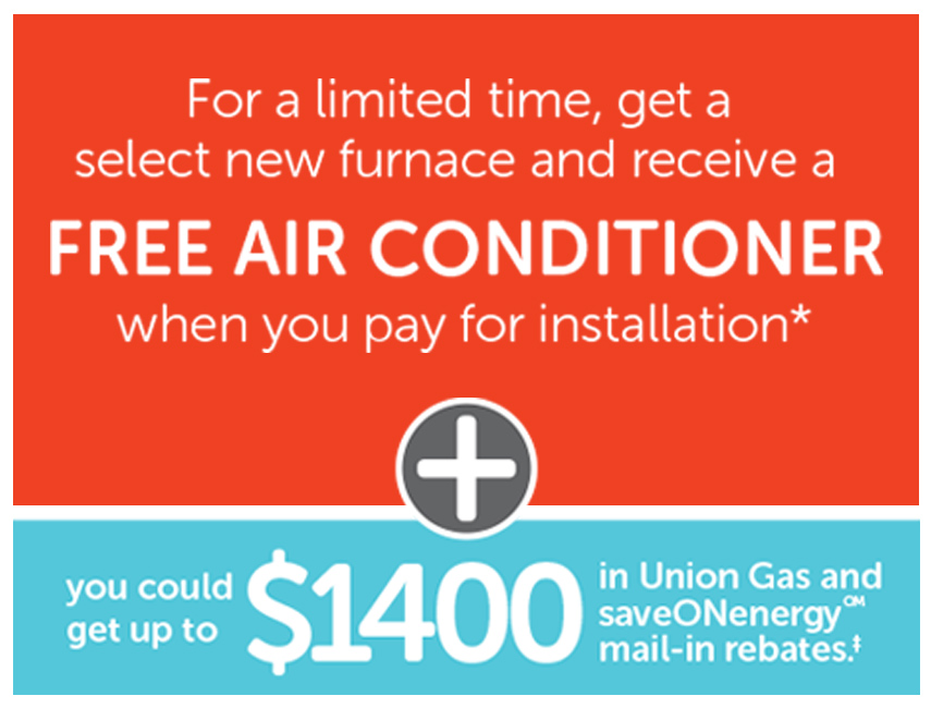 Get a select new furnace and receive a free air conditioner