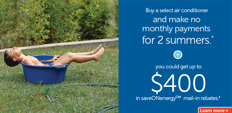 Buy a select air conditioner and make no monthly payments for 2 summers