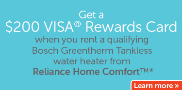 Get a $200 Rewards Card when you rent a Bosch tankless water heater