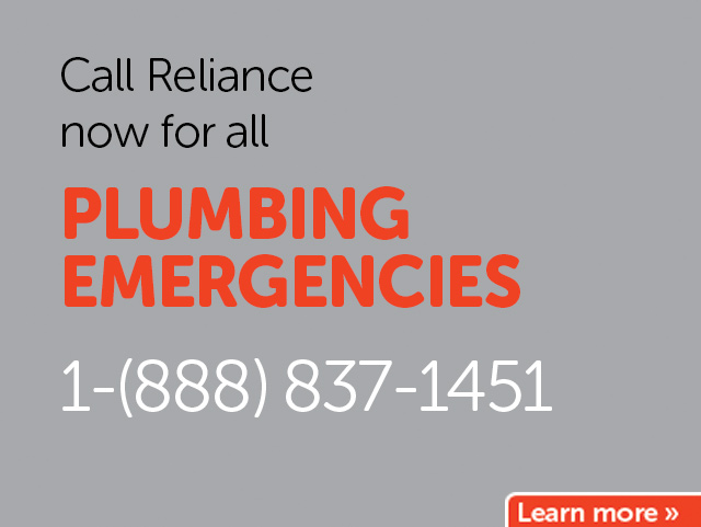 Call Reliance now for all your plumbing emergencies